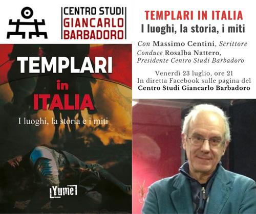 """Conferenza online """"Templari in Italia"""" - Centro Studi Giancarlo Barbadoro - Venerdì 23 luglio 2021, ore 21"""